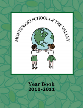 Montessori School Of the Valley Yearbook 2010-2011