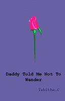 Daddy told me not to wander