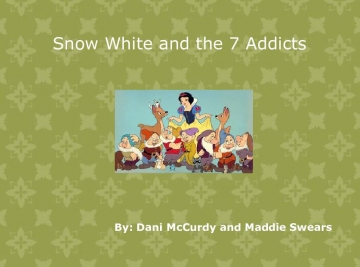 Snow White and the 7 Addicts