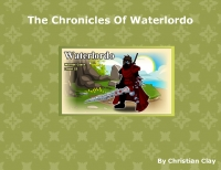 The Chronicles Of Waterlordo