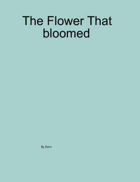 The Flower That Blummed