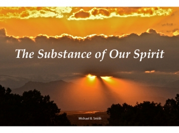 The Substance of Our Spirit