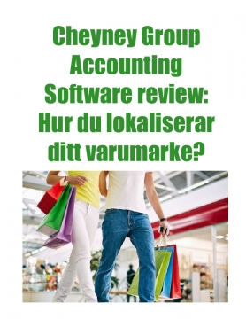 Cheyney Group Accounting Software review: Hur du lokaliserar ditt varumarke?