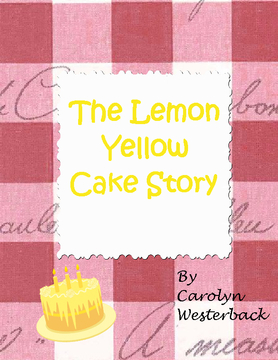 The Lemon Yellow Cake Story