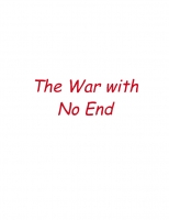 The War with No End