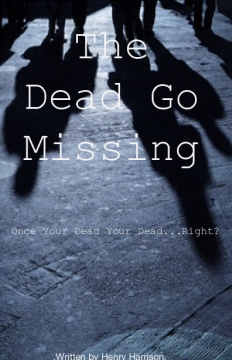 The Dead Go Missing