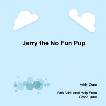 JERRY the No Fun Pup