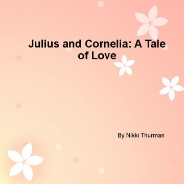 Julius and Cornelia: A tale of love