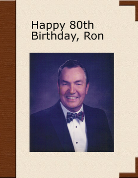 Happy 80th. Birthday Ron