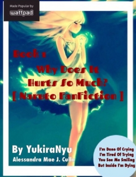 Book 1 : Why Does It Hurts So Much? [Naruto FanFiction]