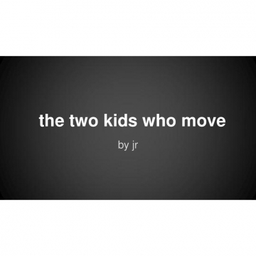 the two kid who move