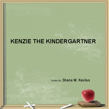 Kenzie the Kindergartner