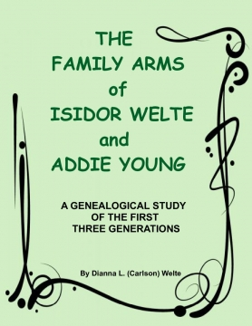 THE FAMILY ARMS OF ISIDOR WELTE AND ADDIE YOUNG