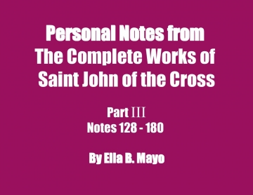 Personal Notes from The Complete Works of Saint John of the Cross: Part III (Notes 128 - 180)