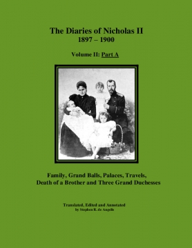 The Diaries of Nicholas II: Volume II - Part A: 1897-1900