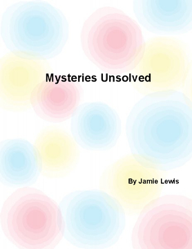 Mysteries Unsolved