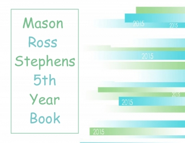 My Name Is Mason Ross Stephens and This Is My 5th Year Book