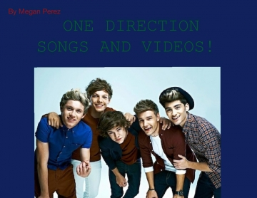 ONE DIRECTION SONGS AND VIDEOS!