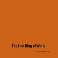 The Last King of Walls