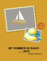 My Trip to Idaho ..... Summer 2010