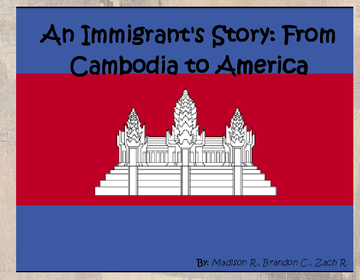 A Immigrant's Story, From Cambodia to America