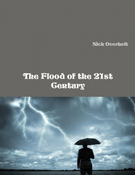 The Flood of the 21st Century