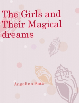 The Girls and Their Magical dreams