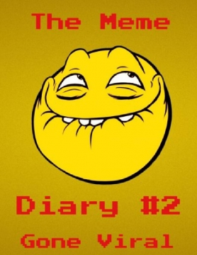 The Meme Diary #2 Gone Viral