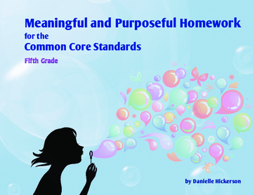 Meaningful and Purposeful Homework for the Common Core Standards:Fifth Grade