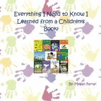 Everything I Need to Know I Learned from a Children's Book!
