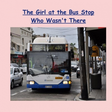 The Girl at the Bus Stop Who Wasn't There