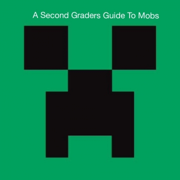 A Second Grader Guide To Mobs
