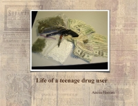 Life a teen age drug user