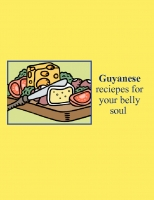 Guyanese recipes for your belly soul