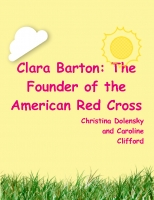 Clara Barton: The Founder of the American Red Cross