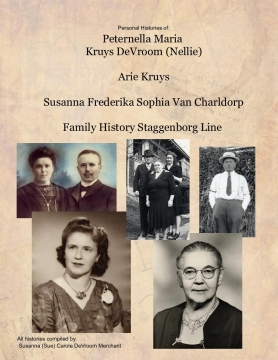 Personal Histories of Nellie, Arie, and Susanna Kruys