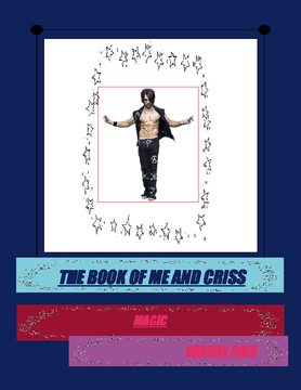 THE BOOK OF ME AND CRISS ANGEL