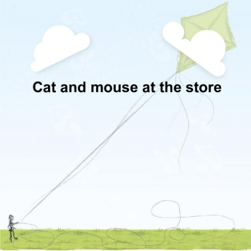Cat and mouse at the store
