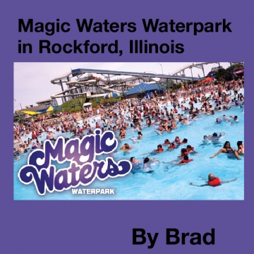Magic Waters Waterpark in Rockford, Illinois