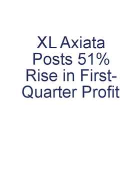 XL Axiata Posts 51% Rise in First-Quarter Profit