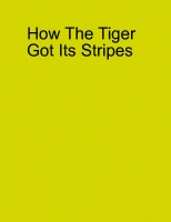 Why The Tiger Has Stripes