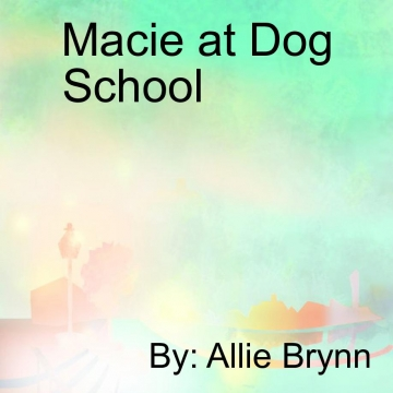 Macie at Dog School