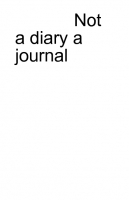 not a diary a journal