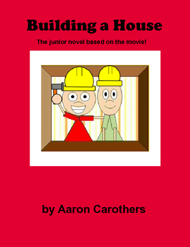 Aaron & John: Building a House