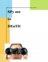 Spy me to DeATh