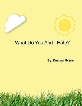 WHAT DO YOU AND I HATE?