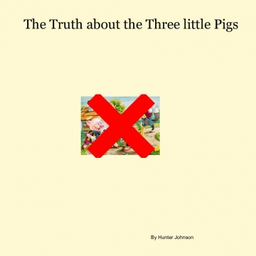 The Truth about the Three Little Pigs