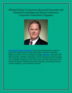 Michael Keeley Cornerstone Research Economic and Financial Consulting and Expert Testimony: Corporate Transaction Litigation