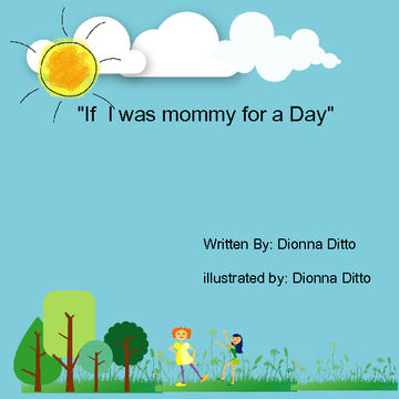 """If I was Mommy for a day"""