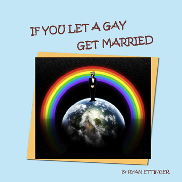 IF YOU LET A GAY GET MARRIED